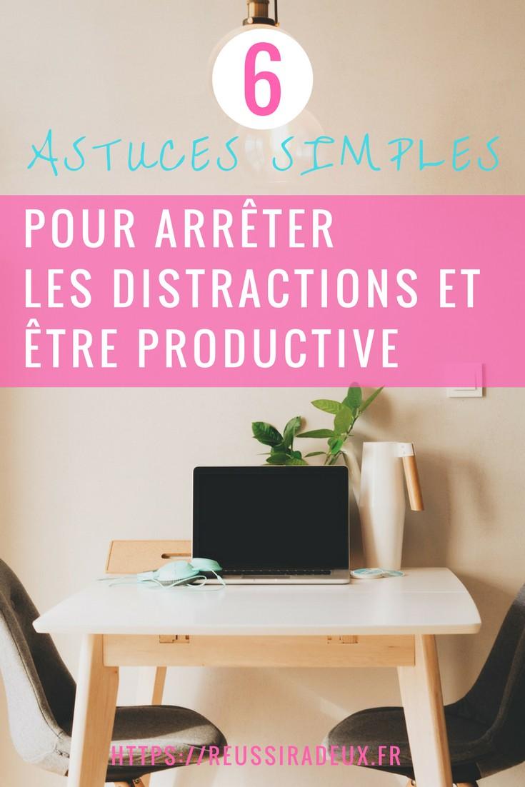 astuces pour arrêter les distractions et être productive