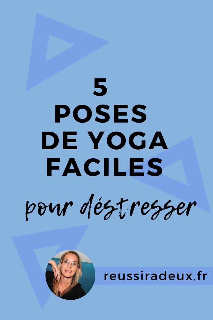 poses yoga faciles destresser reussiradeux