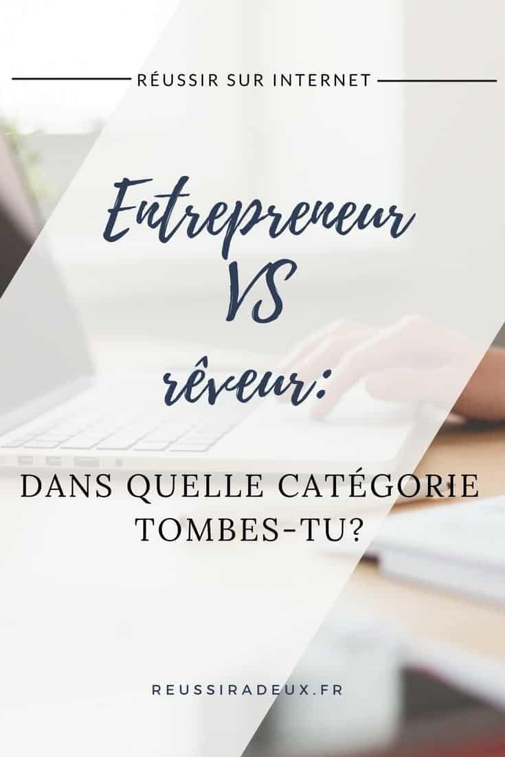 Entrepreneur VS rêveur: dans quelle catégorie tombes-tu?