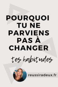 comment changer mes habitudes reussiradeux