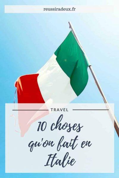 10 choses qu'on fait en italie